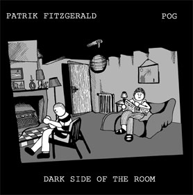 "Patrik Fitzgerald& Pog, ""Dark side of the room"", 2006"