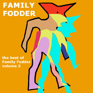 "FAMILY FODDER : ""The best of Family Fodder volume 2"" (Vivonzeureux! Records, 1999)"