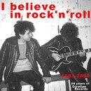"various artists ""I BELIEVE IN ROCK'N'ROLL, 1983-2003 : 20 years of Creation Records"", Vivonzeureux! Records, 2003"