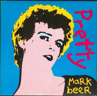 "MARK BEER single ""Pretty"" (Rough Trade, RT 070, 1981)"