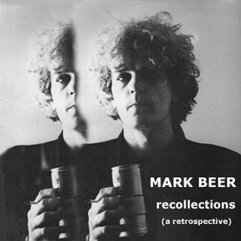 "Mark Beer, ""Recollections (a retrospective)"", Vivonzeureux! Records, 2002"